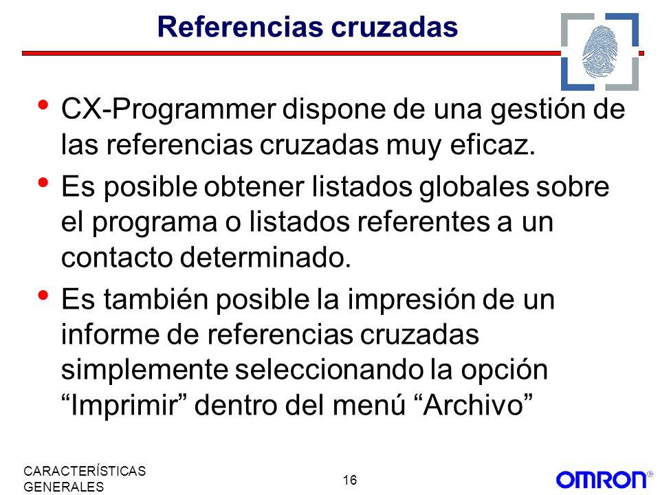 16 CARACTERÍSTICAS GENERALES Referencias cruzadas CX-Programmer dispone de una gestión de las referencias cruzadas muy eficaz. Es posible obtener list