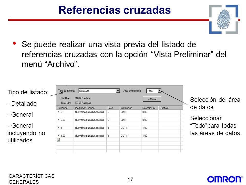 17 CARACTERÍSTICAS GENERALES Referencias cruzadas Se puede realizar una vista previa del listado de referencias cruzadas con la opción Vista Prelimina