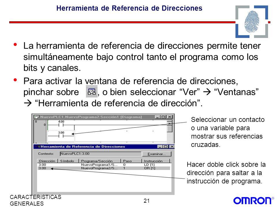 21 CARACTERÍSTICAS GENERALES Herramienta de Referencia de Direcciones La herramienta de referencia de direcciones permite tener simultáneamente bajo c
