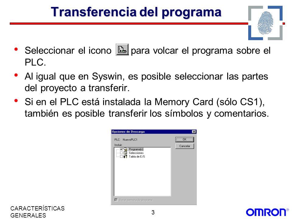 3 CARACTERÍSTICAS GENERALES Transferencia del programa Seleccionar el icono para volcar el programa sobre el PLC. Al igual que en Syswin, es posible s