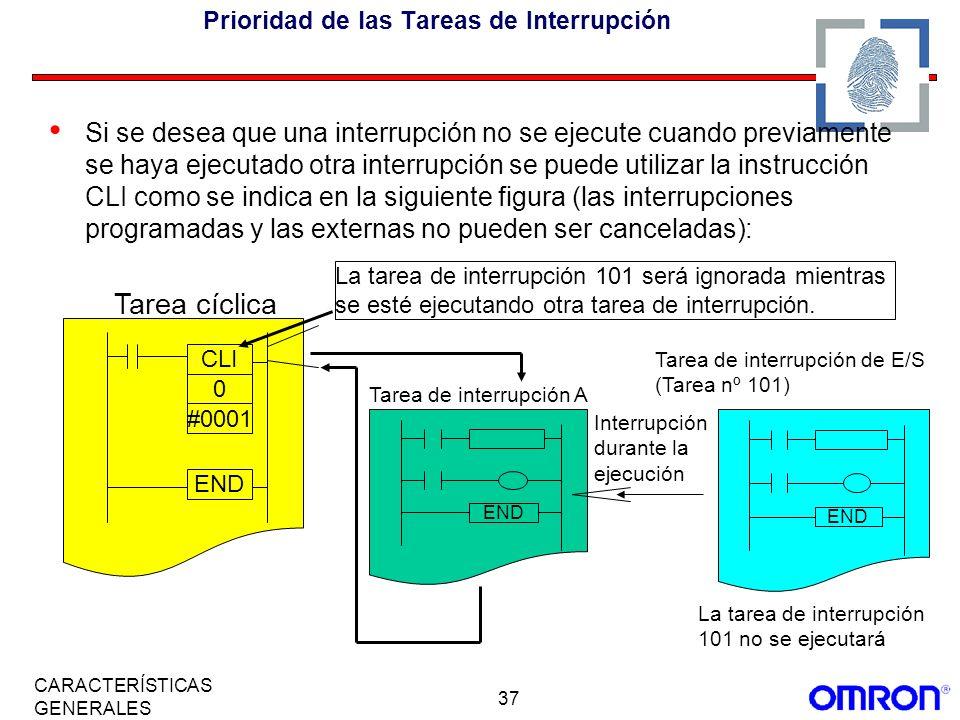 37 CARACTERÍSTICAS GENERALES Prioridad de las Tareas de Interrupción Si se desea que una interrupción no se ejecute cuando previamente se haya ejecuta