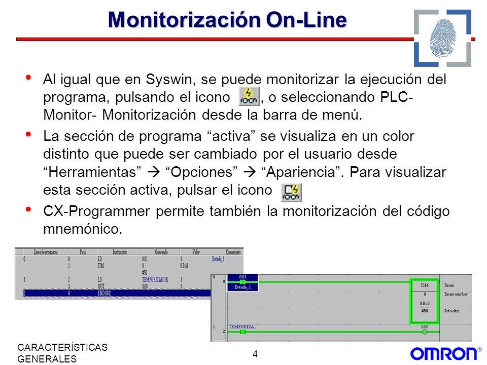 4 CARACTERÍSTICAS GENERALES Monitorización On-Line Al igual que en Syswin, se puede monitorizar la ejecución del programa, pulsando el icono, o selecc