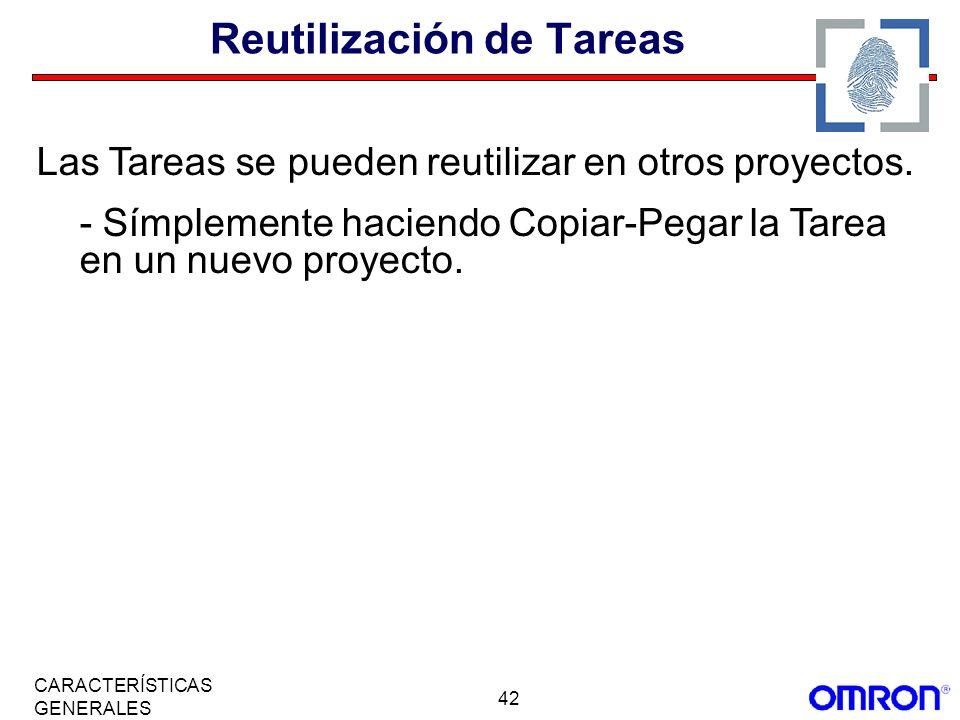 42 CARACTERÍSTICAS GENERALES Reutilización de Tareas Las Tareas se pueden reutilizar en otros proyectos. - Símplemente haciendo Copiar-Pegar la Tarea