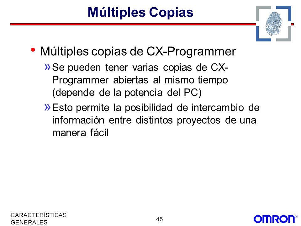 45 CARACTERÍSTICAS GENERALES Múltiples Copias Múltiples copias de CX-Programmer » Se pueden tener varias copias de CX- Programmer abiertas al mismo ti
