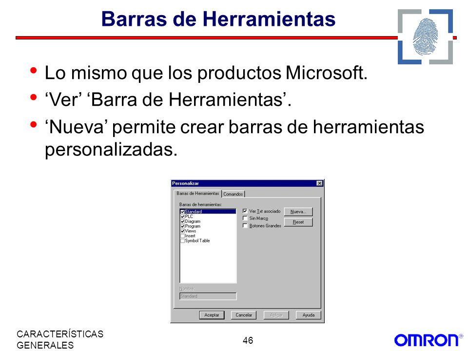 46 CARACTERÍSTICAS GENERALES Barras de Herramientas Lo mismo que los productos Microsoft. Ver Barra de Herramientas. Nueva permite crear barras de her