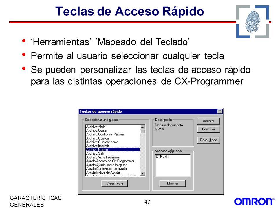 47 CARACTERÍSTICAS GENERALES Teclas de Acceso Rápido Herramientas Mapeado del Teclado Permite al usuario seleccionar cualquier tecla Se pueden persona