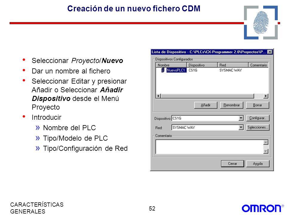 52 CARACTERÍSTICAS GENERALES Creación de un nuevo fichero CDM Seleccionar Proyecto/Nuevo Dar un nombre al fichero Seleccionar Editar y presionar Añadi