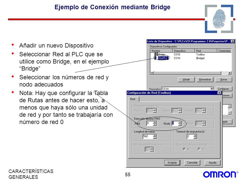 55 CARACTERÍSTICAS GENERALES Ejemplo de Conexión mediante Bridge Añadir un nuevo Dispositivo Seleccionar Red al PLC que se utilice como Bridge, en el