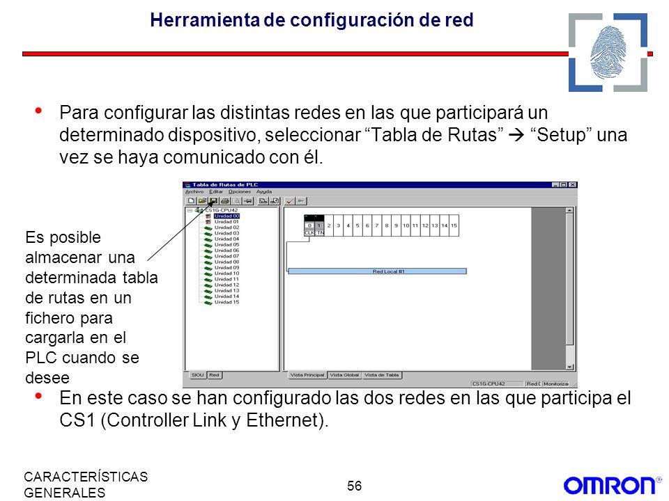 56 CARACTERÍSTICAS GENERALES Herramienta de configuración de red Para configurar las distintas redes en las que participará un determinado dispositivo
