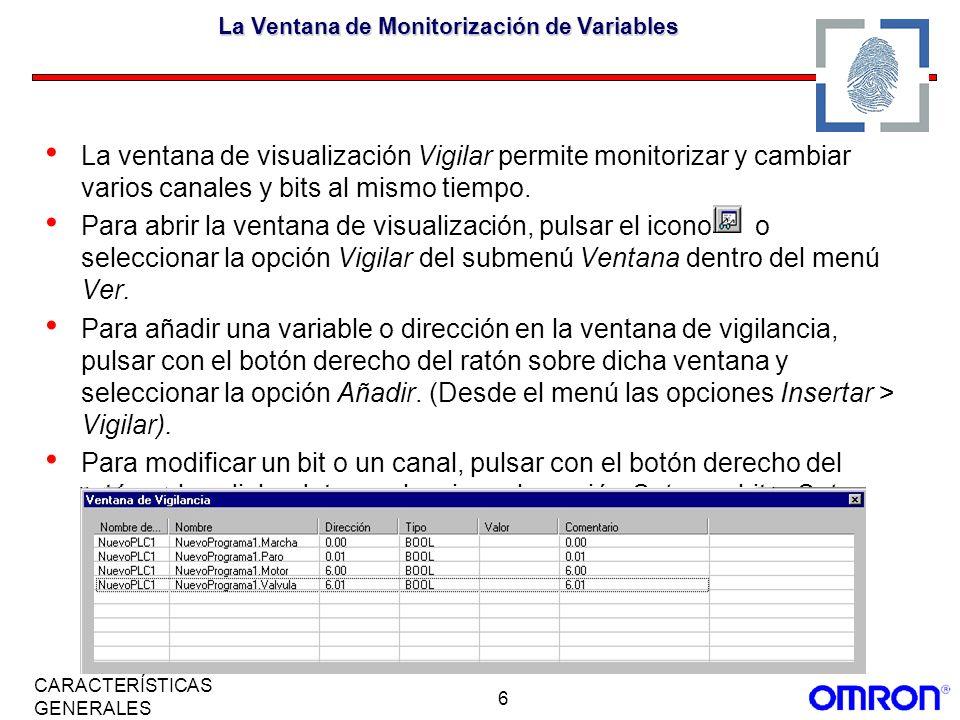 6 CARACTERÍSTICAS GENERALES La Ventana de Monitorización de Variables La ventana de visualización Vigilar permite monitorizar y cambiar varios canales