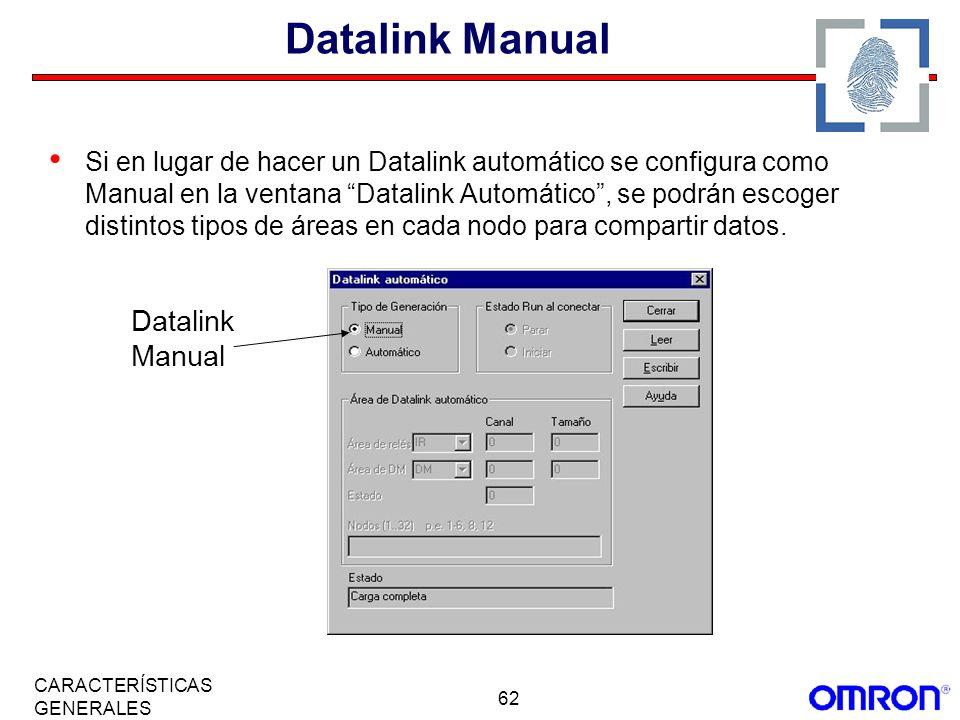 62 CARACTERÍSTICAS GENERALES Datalink Manual Si en lugar de hacer un Datalink automático se configura como Manual en la ventana Datalink Automático, s