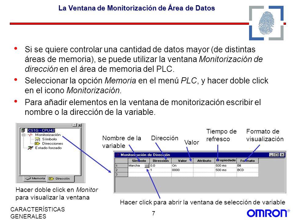 7 CARACTERÍSTICAS GENERALES La Ventana de Monitorización de Área de Datos Si se quiere controlar una cantidad de datos mayor (de distintas áreas de me