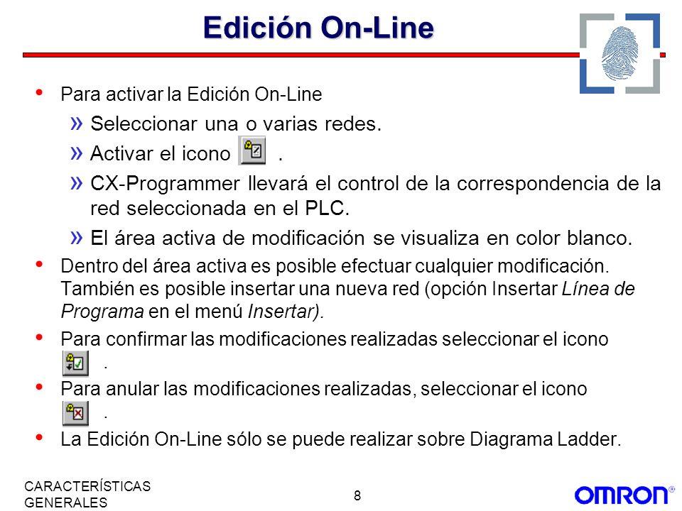 8 CARACTERÍSTICAS GENERALES Edición On-Line Para activar la Edición On-Line » Seleccionar una o varias redes. » Activar el icono. » CX-Programmer llev