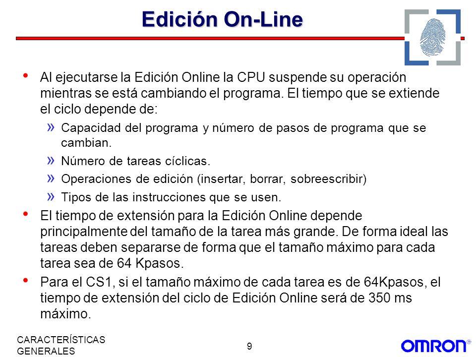 9 CARACTERÍSTICAS GENERALES Edición On-Line Al ejecutarse la Edición Online la CPU suspende su operación mientras se está cambiando el programa. El ti