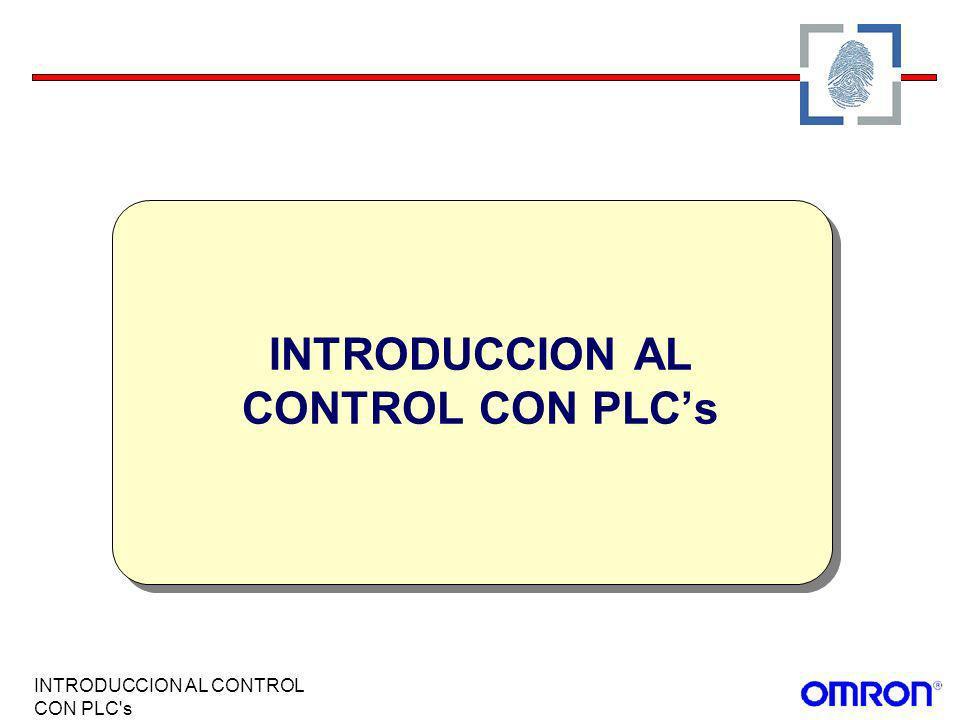 INTRODUCCION AL CONTROL CON PLC's INTRODUCCION AL CONTROL CON PLCs