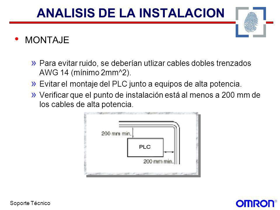 Soporte Técnico MONTAJE » Para evitar ruido, se deberían utlizar cables dobles trenzados AWG 14 (mínimo 2mm^2). » Evitar el montaje del PLC junto a eq