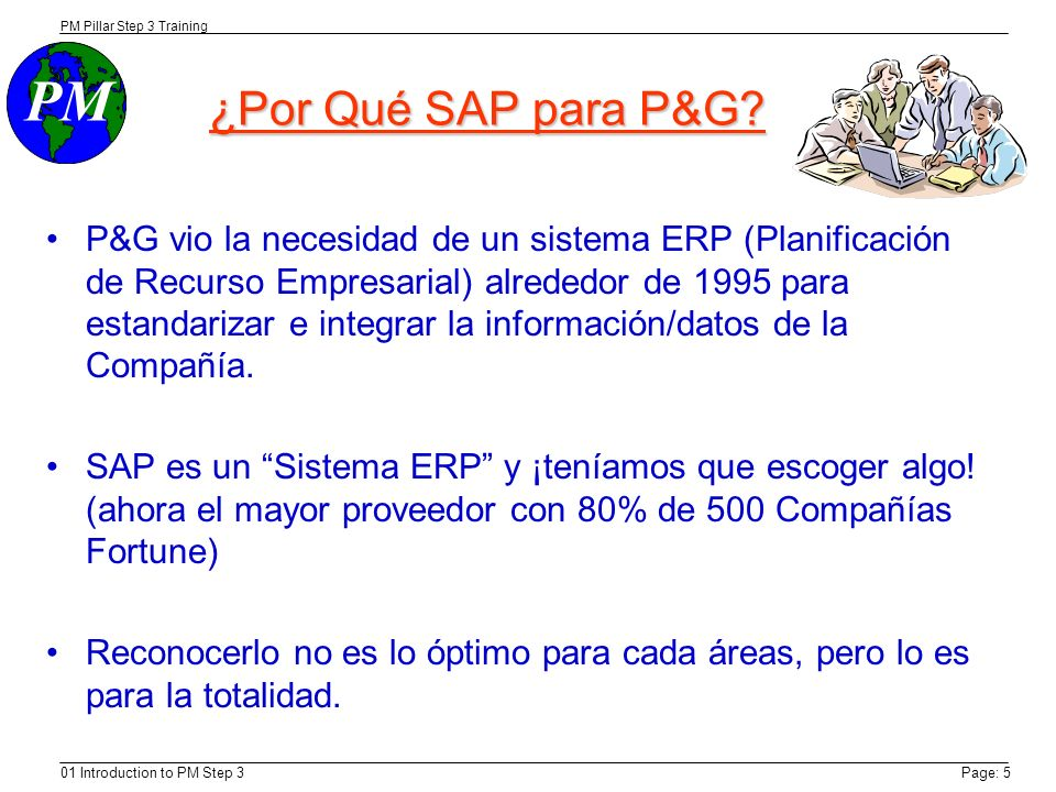 PM PM Pillar Step 3 Training 01 Introduction to PM Step 3Page: 5 ¿Por Qué SAP para P&G.