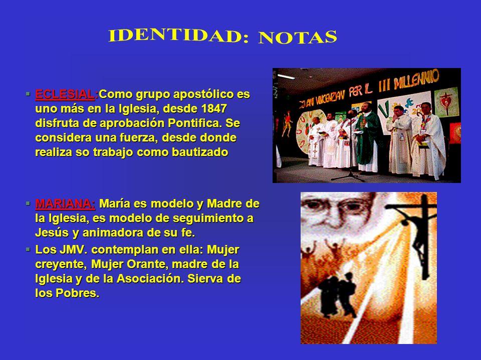 §ECLESIAL:Como grupo apostólico es uno más en la Iglesia, desde 1847 disfruta de aprobación Pontifica. Se considera una fuerza, desde donde realiza so