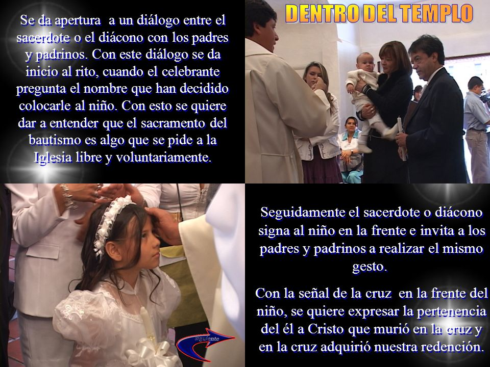 Se da apertura a un diálogo entre el sacerdote o el diácono con los padres y padrinos. Con este diálogo se da inicio al rito, cuando el celebrante pre