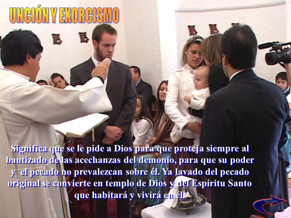 Significa que se le pide a Dios para que proteja siempre al bautizado de las acechanzas del demonio, para que su poder y el pecado no prevalezcan sobr