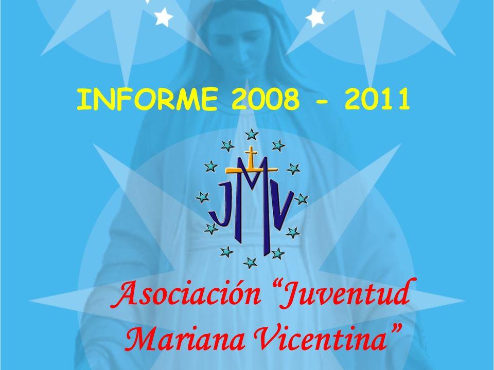INFORME 2008 - 2011 Asociación Juventud Mariana Vicentina