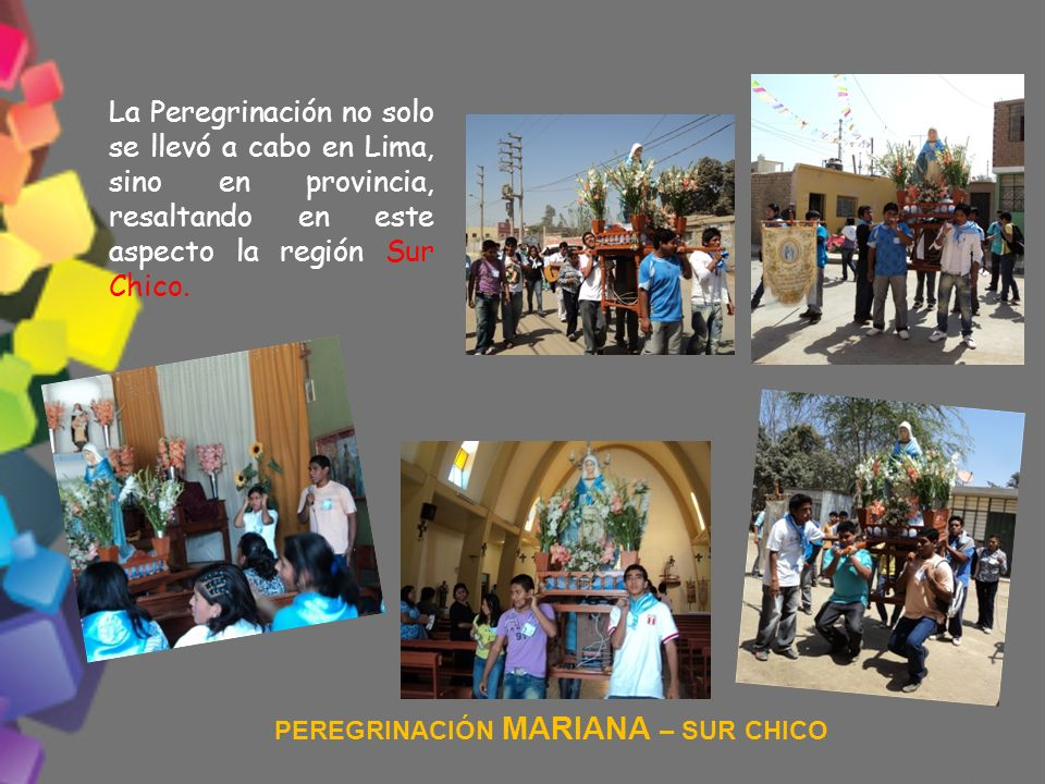 La Peregrinación no solo se llevó a cabo en Lima, sino en provincia, resaltando en este aspecto la región Sur Chico. PEREGRINACIÓN MARIANA – SUR CHICO