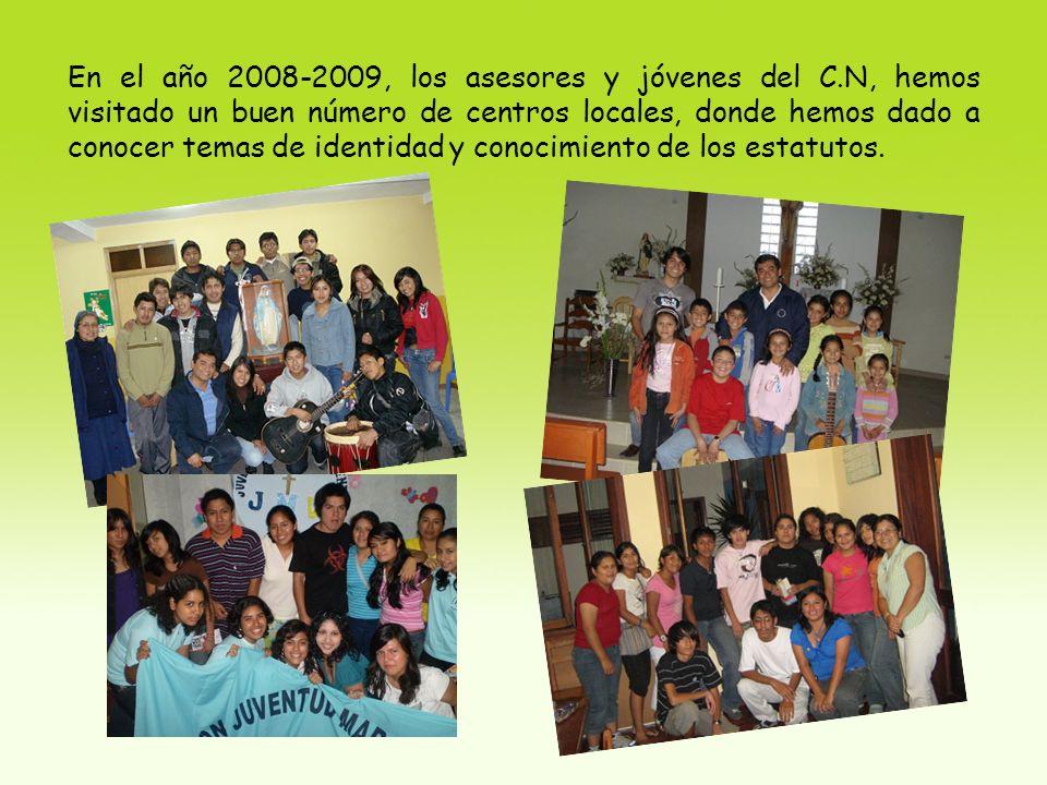 En el año 2008-2009, los asesores y jóvenes del C.N, hemos visitado un buen número de centros locales, donde hemos dado a conocer temas de identidad y