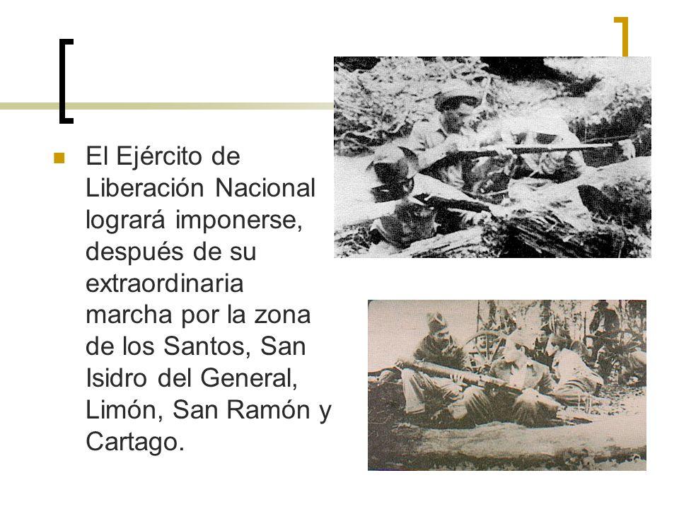 El Ejército de Liberación Nacional logrará imponerse, después de su extraordinaria marcha por la zona de los Santos, San Isidro del General, Limón, Sa