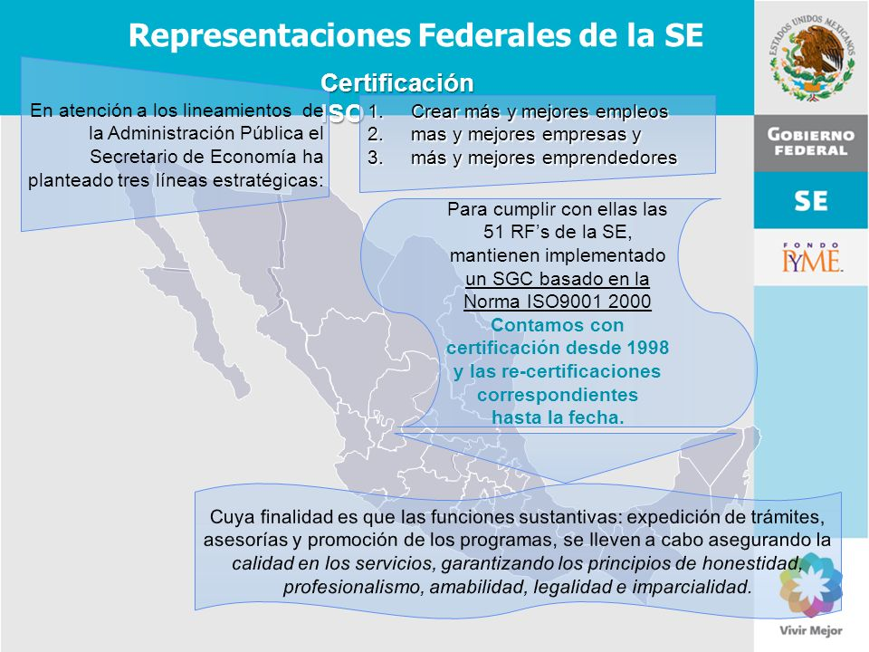 11 de Mayo de 2007Delegación Federal Cuernavaca Representaciones Federales de la SE Certificación ISO 1.Crear más y mejores empleos 2.mas y mejores em