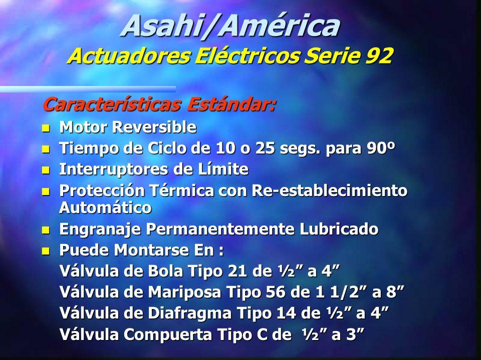 Características Estándar: n Motor Reversible n Tiempo de Ciclo de 10 o 25 segs.