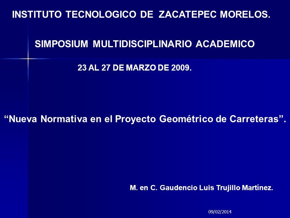 09/02/2014 INSTITUTO TECNOLOGICO DE ZACATEPEC MORELOS. SIMPOSIUM MULTIDISCIPLINARIO ACADEMICO 23 AL 27 DE MARZO DE 2009. Nueva Normativa en el Proyect