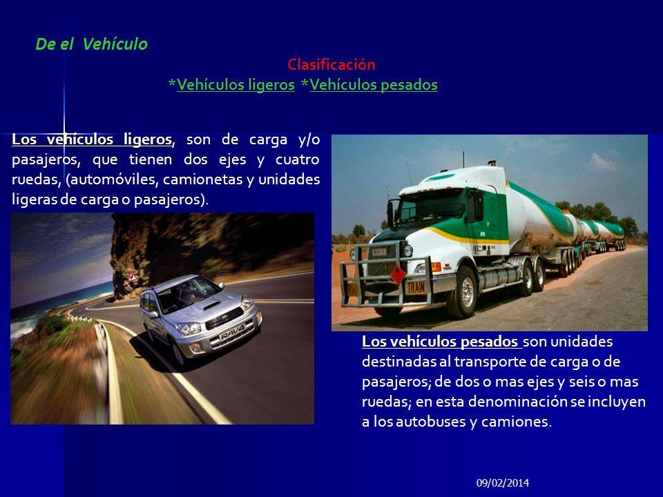 De el Vehículo Clasificación *Vehículos ligeros*Vehículos pesados Los vehículos ligerosLos vehículos ligeros, son de carga y/o pasajeros, que tienen d