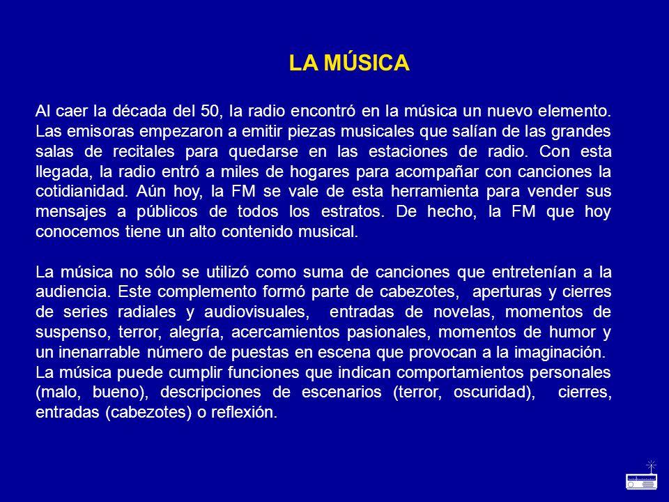 Al caer la década del 50, la radio encontró en la música un nuevo elemento. Las emisoras empezaron a emitir piezas musicales que salían de las grandes