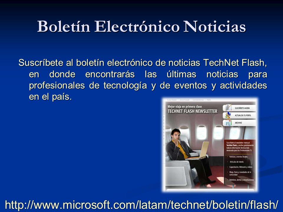 Boletín Electrónico Noticias Suscríbete al boletín electrónico de noticias TechNet Flash, en donde encontrarás las últimas noticias para profesionales de tecnología y de eventos y actividades en el país.