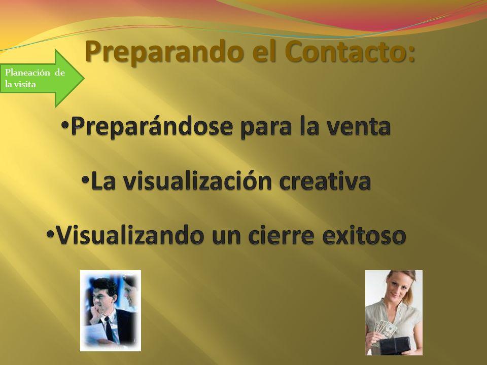Preparando el Contacto: Planeación de la visita