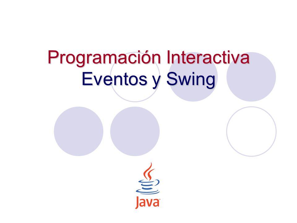 Primer programa en Swing import javax.swing.*; public class PrimerSwing { private static void mostrarVentana() { JFrame frame = new JFrame(Nuestra primera ventana ); frame.setDefaultCloseOperation(JFrame.EXIT_ON_CLOSE); JLabel label = new JLabel(Este es nuestro primer programa con Swing ); frame.getContentPane().add(label); frame.setVisible( true ); } public static void main(String[] args) { mostrarVentana(); }