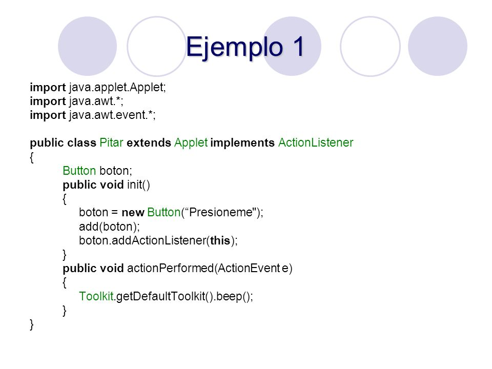 Ejemplo 1 import java.applet.Applet; import java.awt.*; import java.awt.event.*; public class Pitar extends Applet implements ActionListener { Button