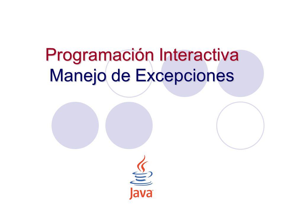 Programación Interactiva Manejo de Excepciones