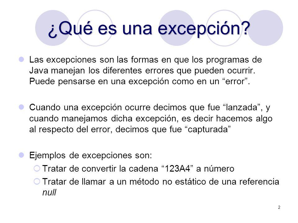 2 ¿Qué es una excepción? Las excepciones son las formas en que los programas de Java manejan los diferentes errores que pueden ocurrir. Puede pensarse