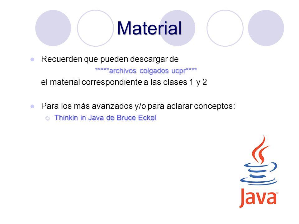 36 Material Recuerden que pueden descargar de *****archivos colgados ucpr**** el material correspondiente a las clases 1 y 2 Para los más avanzados y/o para aclarar conceptos: Thinkin in Java de Bruce Eckel Thinkin in Java de Bruce Eckel