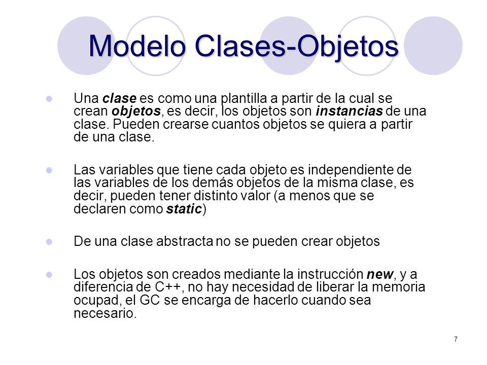 7 Modelo Clases-Objetos Una clase es como una plantilla a partir de la cual se crean objetos, es decir, los objetos son instancias de una clase.