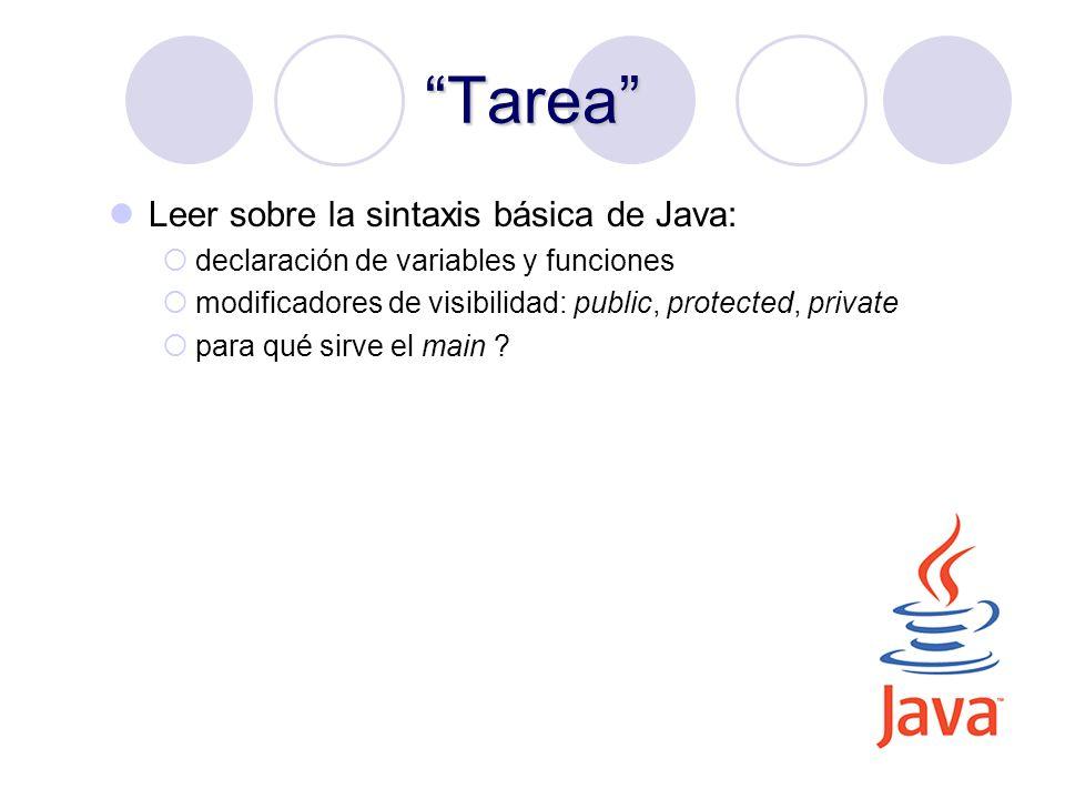 31 Tarea Leer sobre la sintaxis básica de Java: declaración de variables y funciones modificadores de visibilidad: public, protected, private para qué