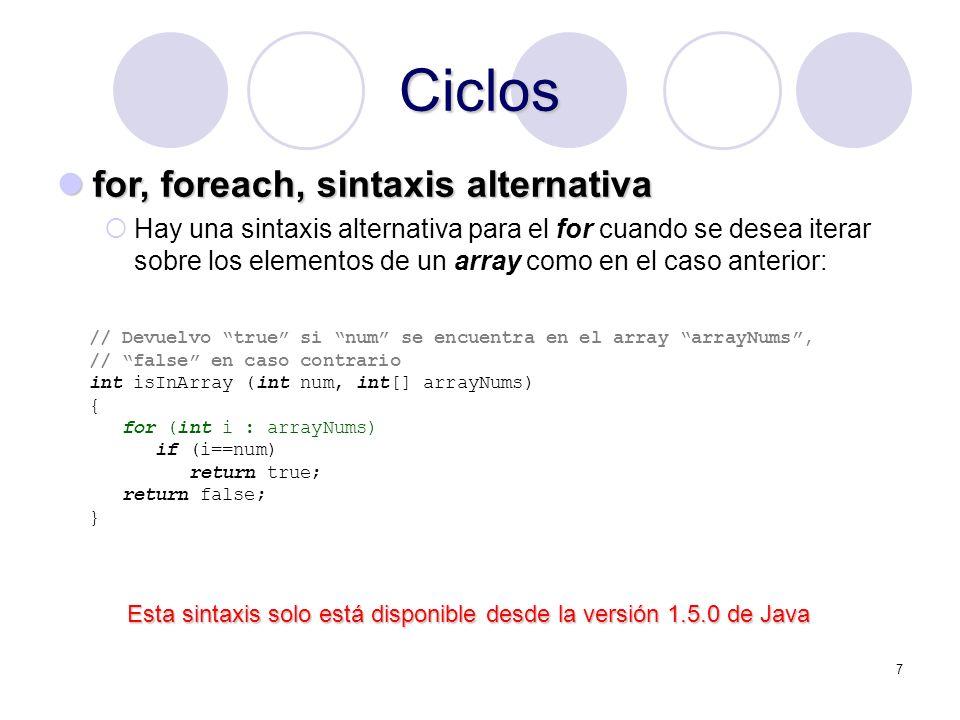 7 Ciclos for, foreach, sintaxis alternativa for, foreach, sintaxis alternativa Hay una sintaxis alternativa para el for cuando se desea iterar sobre l