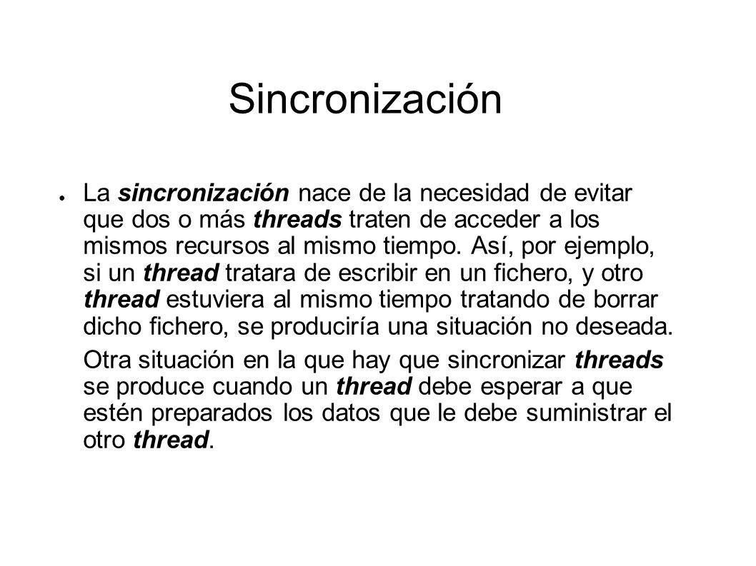 Sincronización public synchronized void metodoSincronizado() {...// accediendo por ejemplo a las variables de un objeto...