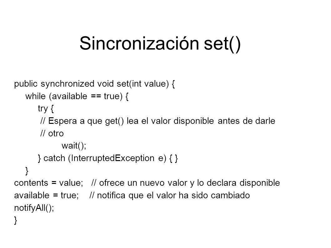 Sincronización (una parte) public void run() { while(true) {...