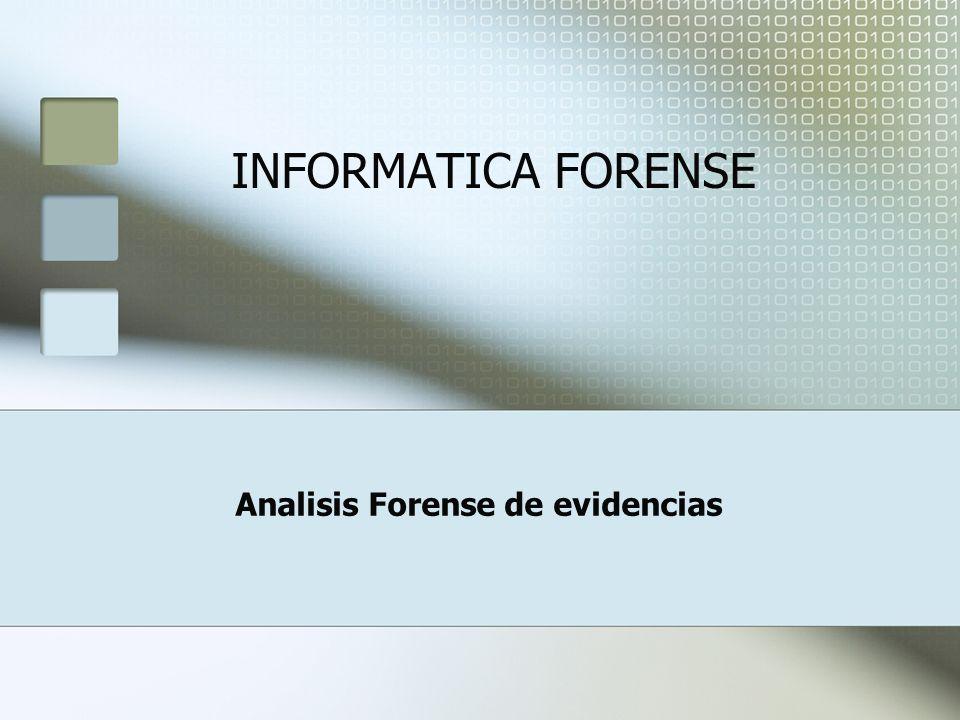 Analisis Forense de evidencias INFORMATICA FORENSE