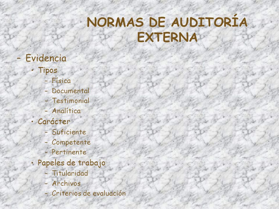NORMAS DE AUDITORÍA EXTERNA –Informe Objeto Alcance Limitaciones al alcance Aclaraciones previas Comentarios y observaciones Recomendaciones Conclusión