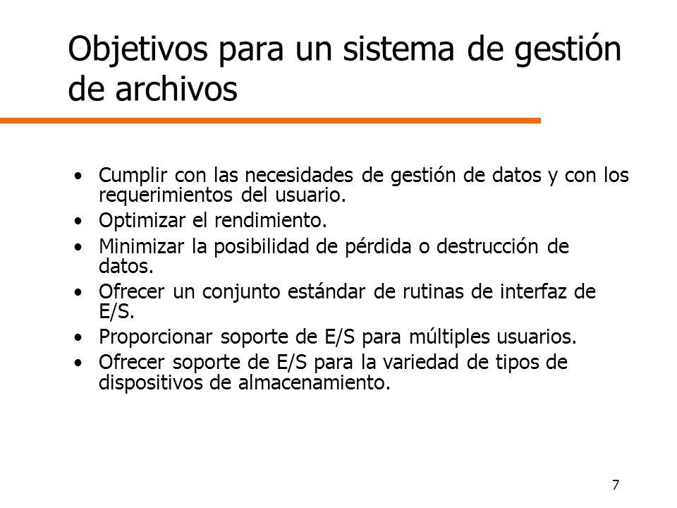 7 Objetivos para un sistema de gestión de archivos Cumplir con las necesidades de gestión de datos y con los requerimientos del usuario. Optimizar el
