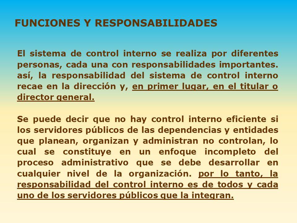 El sistema de control interno se realiza por diferentes personas, cada una con responsabilidades importantes. así, la responsabilidad del sistema de c