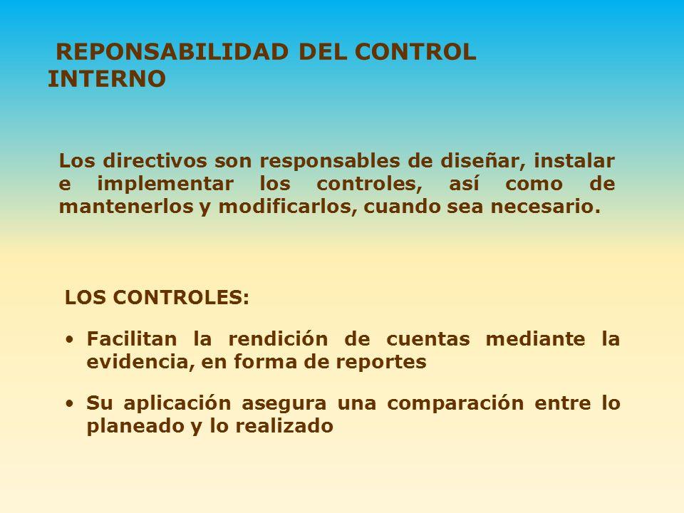 LOS CONTROLES: Facilitan la rendición de cuentas mediante la evidencia, en forma de reportes Su aplicación asegura una comparación entre lo planeado y
